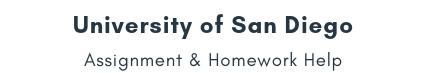 University of San Diego Assignment &Homework Help